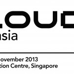 Cloud Expo Asia 13th & 14th Nov 2013 Suntec Exhibition Centre, Singapore