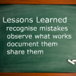 "Project lessons. A chalk board with ""lessons learned, recognise mistakes, observe what works, document them, share them"""